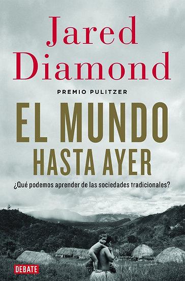 EL MUNDO HASTA AYER. DIAMOND, JARED