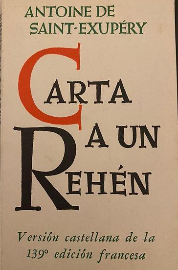CARTA A UN REHÉN. DE SAINT-EXUPÉRY, ANTOINE