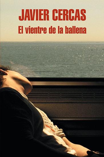 EL VIENTRE DE LA BALLENA. CERCAS, JAVIER