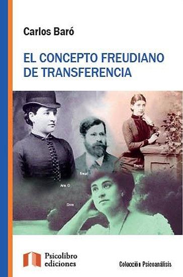 EL CONCEPTO FREUDIANO DE TRANSFERENCIA. BARÓ, CARLOS