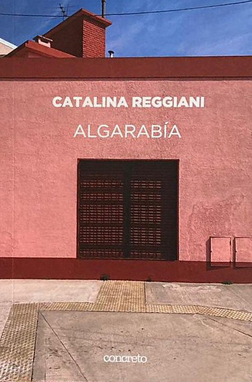 ALGARABÍA. REGGIANI, CATALINA