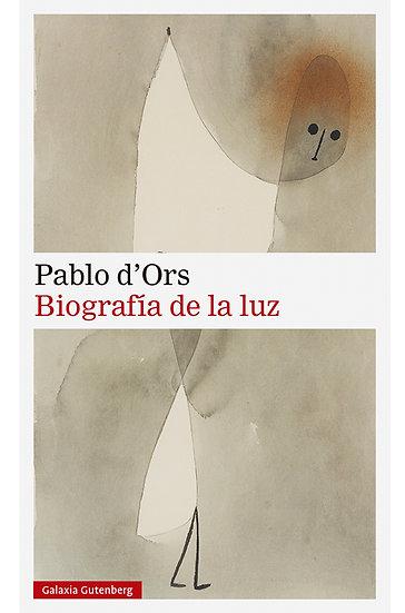 BIOGRAFÍA DE LA LUZ. D´ORS, PABLO