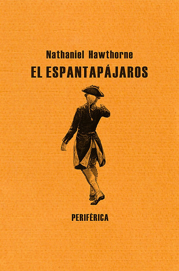 EL ESPANTAPAJAROS. HAWTHORNE, NATHANIEL