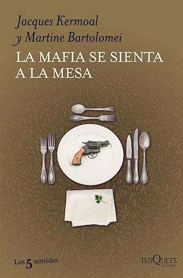 LA MAFIA SE SIENTA A LA MESA. KERMOAL, J. - BARTOLOMEI, M.