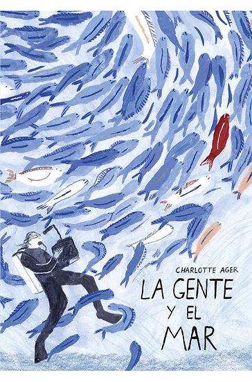 LA GENTE Y EL MAR. AGER, CHARLOTTE