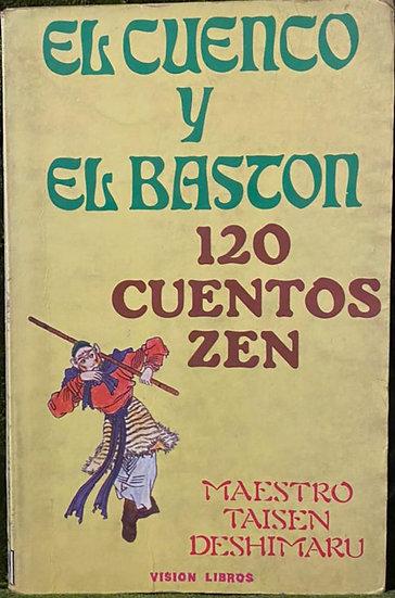 EL CUENCO Y EL BASTÓN (120 CUENTOS ZEN). DESHIMARU, T.