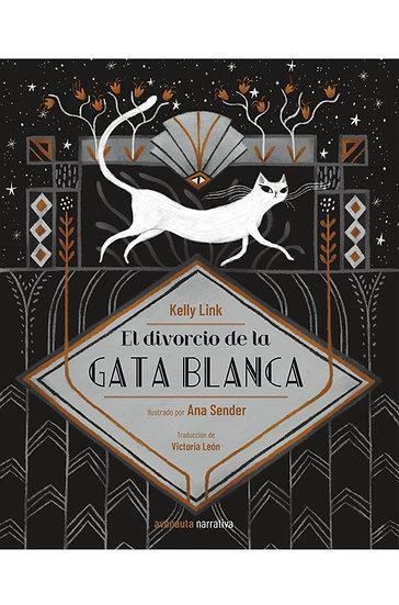 EL DIVORCIO DE LA GATA BLANCA. LINK, K. - SENDER, A.