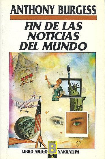 FIN DE LAS NOTICIAS DEL MUNDO. BURGESS, ANTHONY