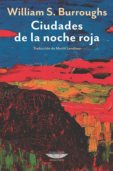 CIUDADES DE LA NOCHE ROJA. BURROUGHS, WILLIAM