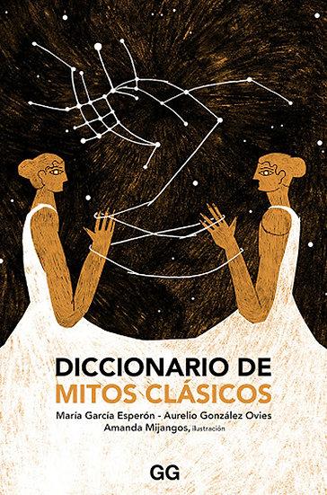 DICCIONARIO DE MITOS CLÁSICOS. GARCÍA ESPERÓN, M. - GONZÁLEZ OVIES, A.