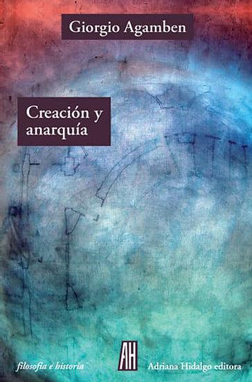CREACIÓN Y ANARQUÍA. AGAMBEN, GIORGIO