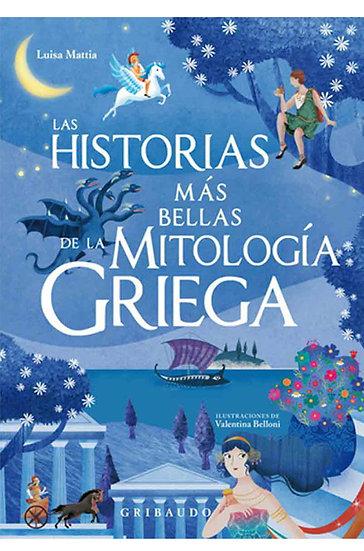 LAS HISTORIAS MÁS BELLAS DE LA MITOLOGÍA GRIEGA. MATTIA, LUISA