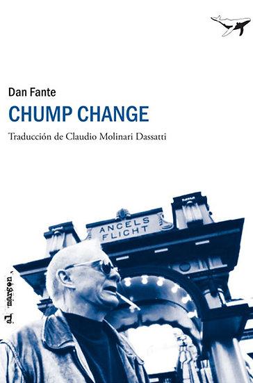 CHUMP CHANGE. FANTE, DAN