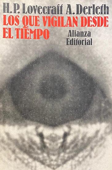 LOS QUE VIGILAN DESDE EL TIEMPO. LOVECRAFT, H.P.