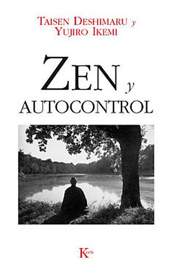 ZEN Y AUTOCONTROL. DESHIMARU, T. - IKEMI, Y.