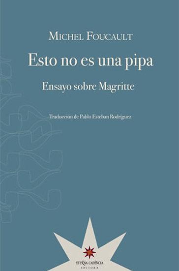 ESTO NO ES UNA PIPA: ENSAYO SOBRE MAGRITTE. FOUCAULT, M.