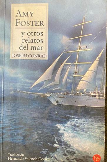 AMY FOSTER Y OTROS RELATOS DEL MAR. CONRAD, JOSEPH