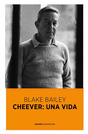CHEEVER: UNA VIDA. BAILEY, BLAKE