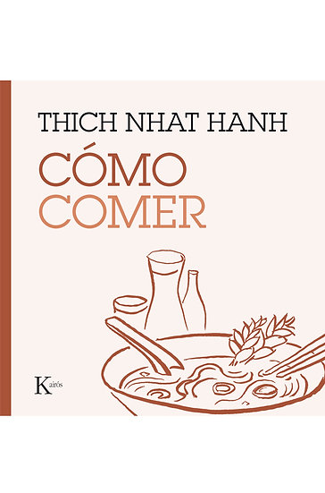 CÓMO COMER. HANH, THICH NHAT
