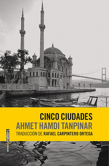 CINCO CIUDADES. TANPINAR, AHMET HAMDI