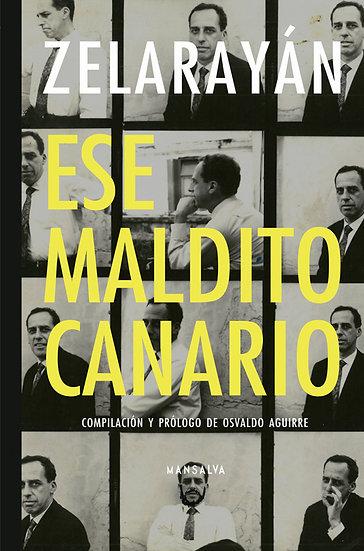 ESE MALDITO CANARIO. ZELARAYÁN, RICARDO