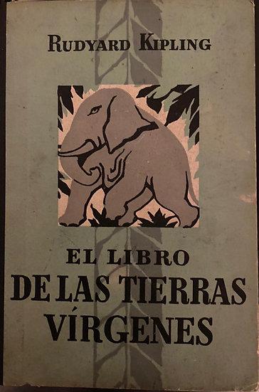 EL LIBRO DE LAS TIERRAS VÍRGENES. KIPLING, RUDYARD