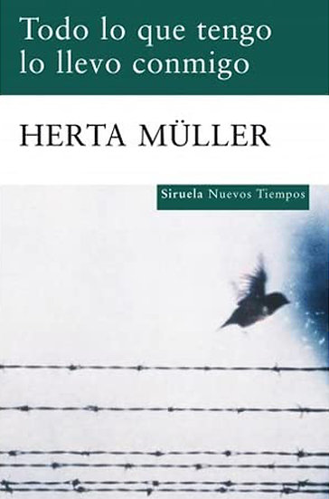 TODO LO QUE TENGO LO LLEVO CONMIGO. MÜLLER, HERTA