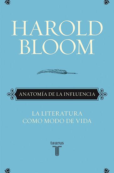 ANATOMÍA DE LA INFLUENCIA. BLOOM, HAROLD