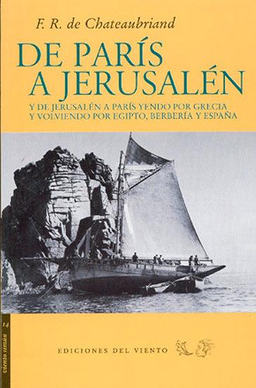 DE PARÍS A JERUSALÉN. DE CHATEAUBRIAND, F.R.