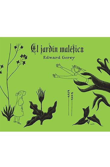 EL JARDÍN MALÉFICO. GOREY, EDWARD