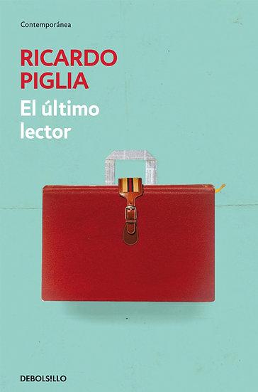 EL ÚLTIMO LECTOR. PIGLIA, RICARDO