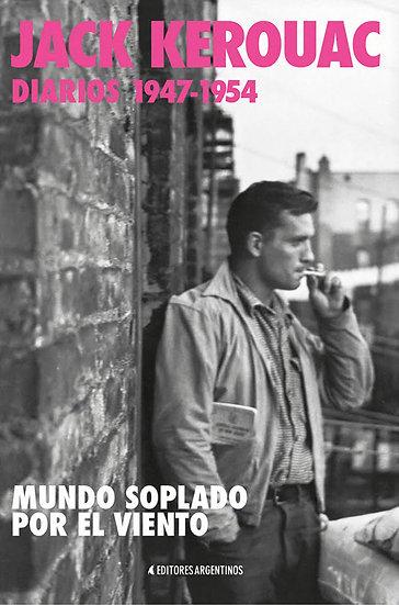 DIARIOS 1947-1954: MUNDO SOPLADO POR EL VIENTO. KEROUAC, JACK