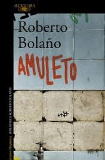 AMULETO. BOLAÑO, ROBERTO