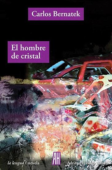 EL HOMBRE DE CRISTAL. BERNATEK, CARLOS