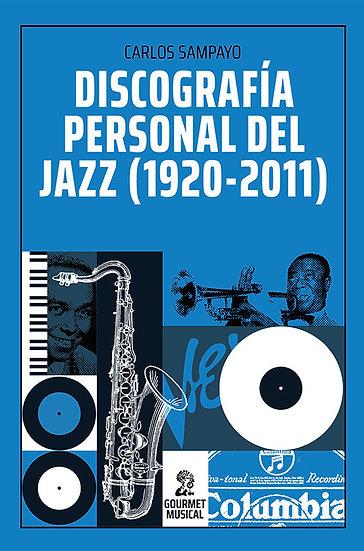 DISCOGRAFÍA PERSONAL DEL JAZZ (1920-2011). SAMPAYO, CARLOS