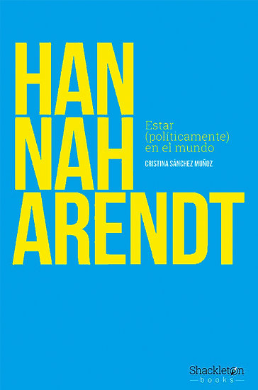 HANNAH ARENDT. SANCHEZ MUÑOZ, CRISTINA