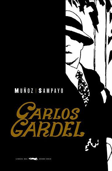 CARLOS GARDEL. SAMPAYO, CARLOS - MUÑOZ, JOSÉ