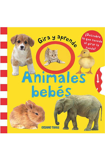 ANIMALES BEBÉS (GIRA Y APRENDE)