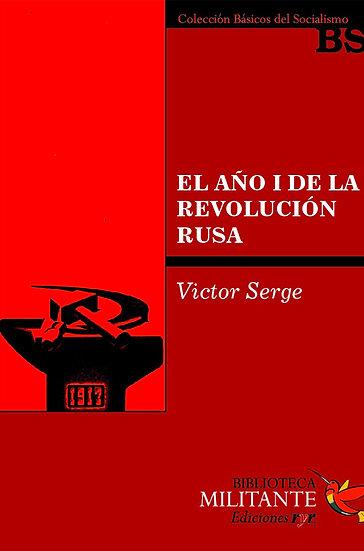 EL AÑO I DE LA REVOLUCIÓN RUSA. SERGE, VICTOR