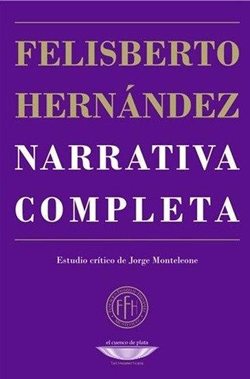 NARRATIVA COMPLETA. HERNÁNDEZ, FELISBERTO