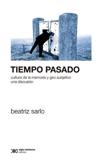 TIEMPO PASADO. SARLO, BEATRIZ