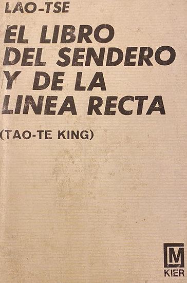 EL LIBRO DEL SENDERO Y DE LA LÍNEA RECTA. TSE, LAO