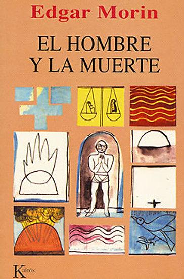 EL HOMBRE Y LA MUERTE. MORIN, E.