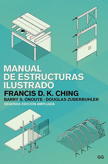 MANUAL DE ESTRUCTURAS ILUSTRADO. CHING, F. - ONOUYE, B.