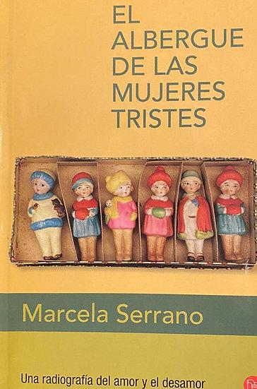 EL ALBERGUE DE LAS MUJERES TRISTES. SERRANO, MARCELA