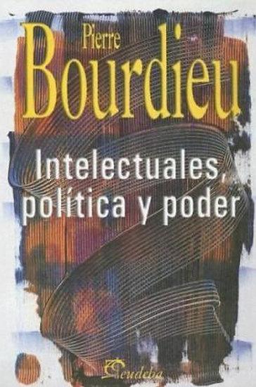 INTELECTUALES, POLÍTICA Y PODER. BOURDIEU, PIERRE