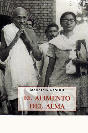 EL ALIMENTO DEL ALMA. GANDHI, MAHATMA