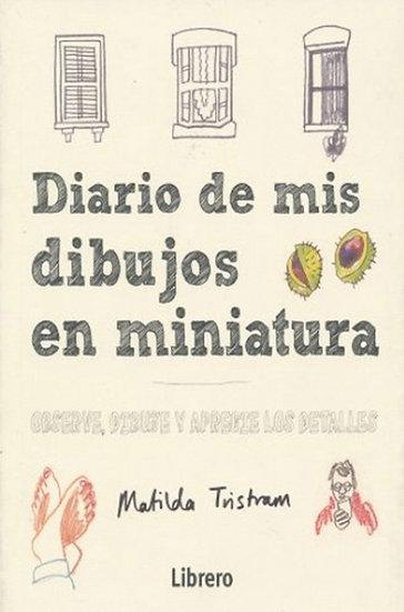 DIARIO DE MIS DIBUJOS EN MINIATURA. TRISTRAM, MATILDA