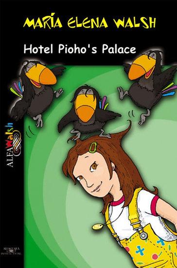 HOTEL PIOHO´S PALACE. WALSH, MARÍA ELENA