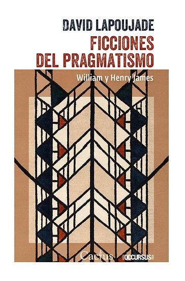 FICCIONES DEL PRAGMATISMO. LAPOUJADE, DAVID